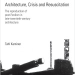 Tahl Kaminer | Architecture, Crisis and Resuscitation